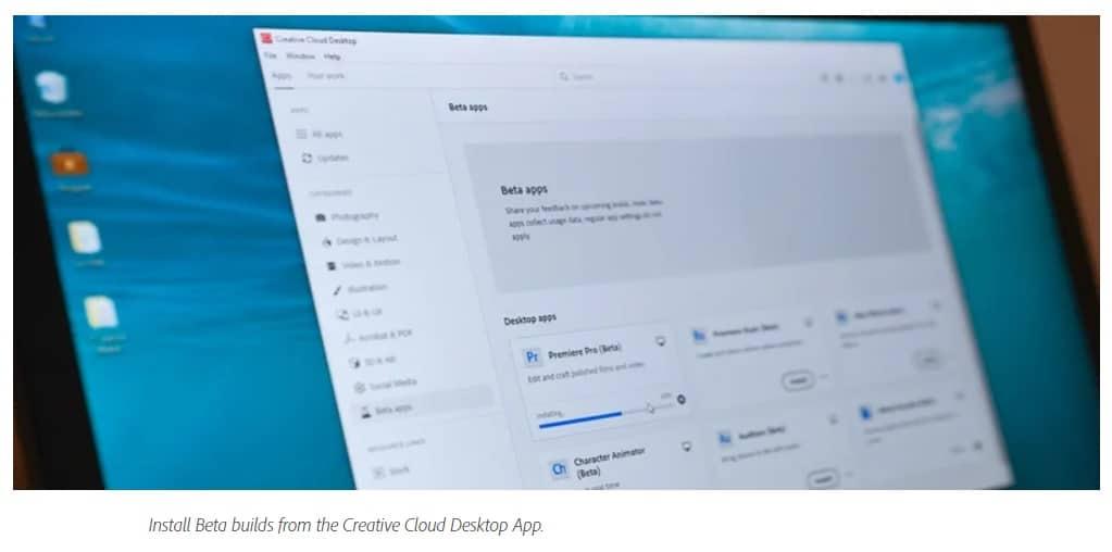 ชื่อรูป: Install Beta builds from the Creative Cloud Desktop App ประกอบเนื้อหา: Adobe CC โชว์ของที่งาน IBC นำเสนออัปเดตฟีเจอร์ล่าสุดของ Adobe Premiere Pro
